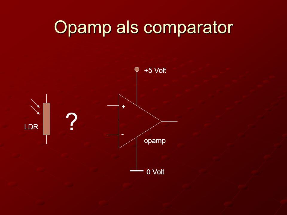 Opamp als comparator opamp + - 0 Volt +5 Volt LDR ?