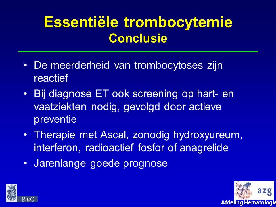 Afdeling Hematologie umcg Essentiële trombocytemie Conclusie De meerderheid van trombocytoses zijn reactief Bij diagnose ET ook screening op hart- en
