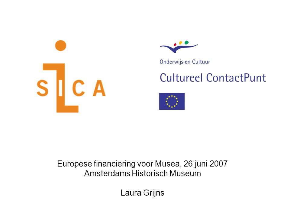 Europese financiering voor Musea, 26 juni 2007 Amsterdams Historisch Museum Laura Grijns
