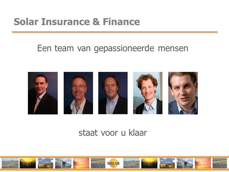 Solar Insurance & Finance Een team van gepassioneerde mensen staat voor u klaar