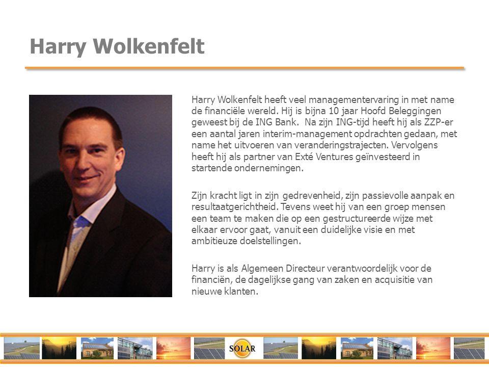 Harry Wolkenfelt Harry Wolkenfelt heeft veel managementervaring in met name de financiële wereld. Hij is bijna 10 jaar Hoofd Beleggingen geweest bij d