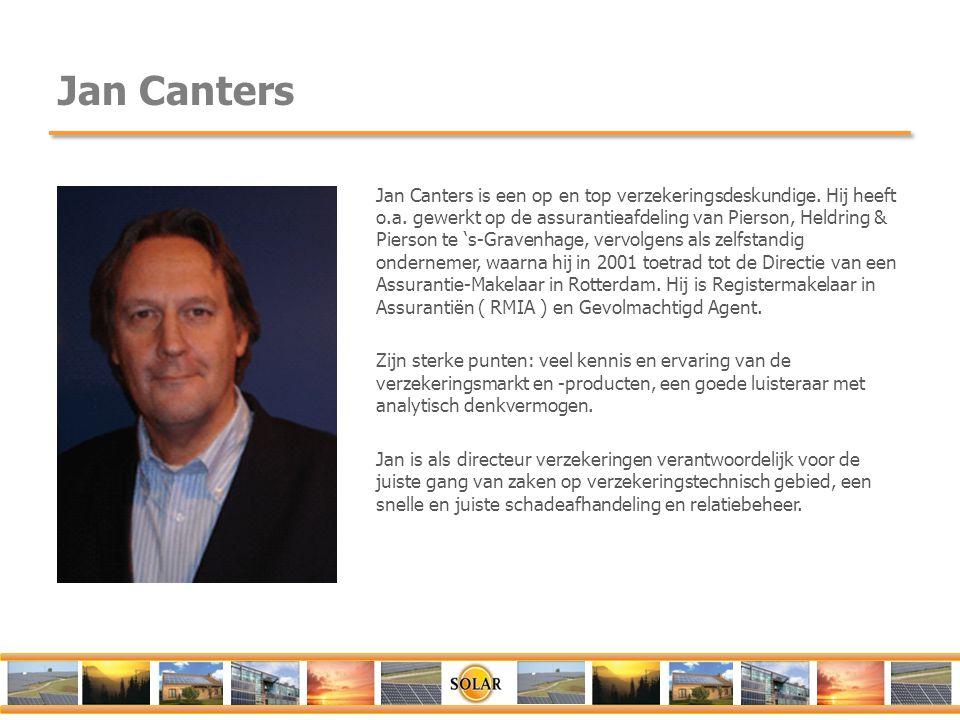Jan Canters Jan Canters is een op en top verzekeringsdeskundige. Hij heeft o.a. gewerkt op de assurantieafdeling van Pierson, Heldring & Pierson te 's