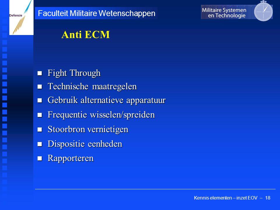 Kennis elementen – inzet EOV – 18 Faculteit Militaire Wetenschappen Fight Through Fight Through Technische maatregelen Technische maatregelen Gebruik