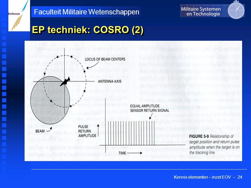Kennis elementen – inzet EOV – 24 Faculteit Militaire Wetenschappen EP techniek: COSRO (2)