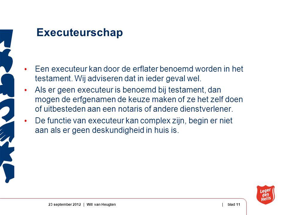 Executeurschap Een executeur kan door de erflater benoemd worden in het testament.