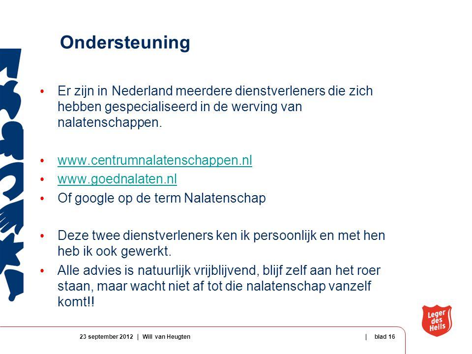Ondersteuning Er zijn in Nederland meerdere dienstverleners die zich hebben gespecialiseerd in de werving van nalatenschappen.