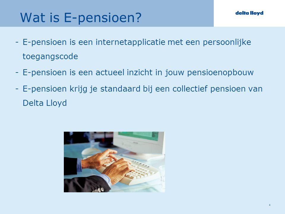 5 E-pensioen geeft je concreet antwoord op de vragen: Wat is mijn inkomen als ik met pensioen ga.