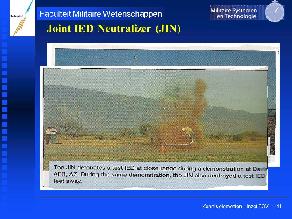 Kennis elementen – inzet EOV – 41 Faculteit Militaire Wetenschappen Joint IED Neutralizer (JIN)
