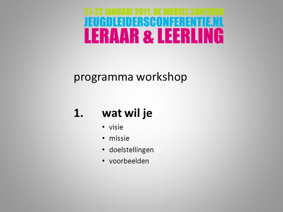 programma workshop 1.wat wil je visie missie doelstellingen voorbeelden