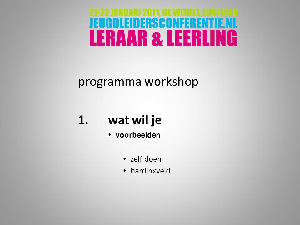 programma workshop 1.wat wil je voorbeelden zelf doen hardinxveld