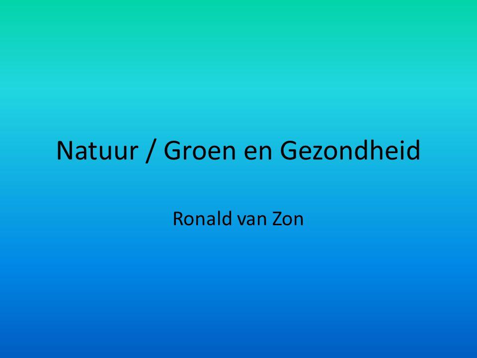 Natuur / Groen en Gezondheid Ronald van Zon