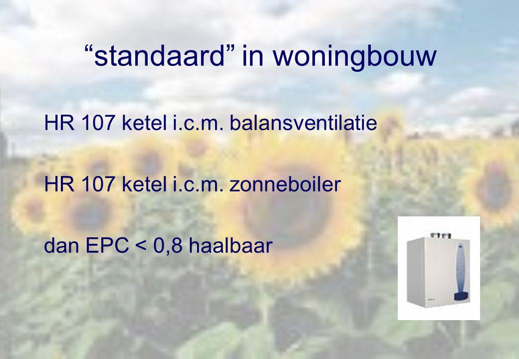 """""""standaard"""" in woningbouw HR 107 ketel i.c.m. balansventilatie HR 107 ketel i.c.m. zonneboiler dan EPC < 0,8 haalbaar"""