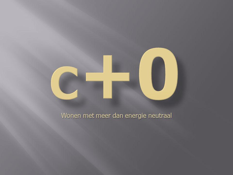 c+0 (wonen met meer dan energie neutraal) gezond en comfortabel wonen verantwoording en bewustwording Duurzame omgeving Budgetneutraal Onderwijs en educatie aansprekende architectuur leven Lifestyle