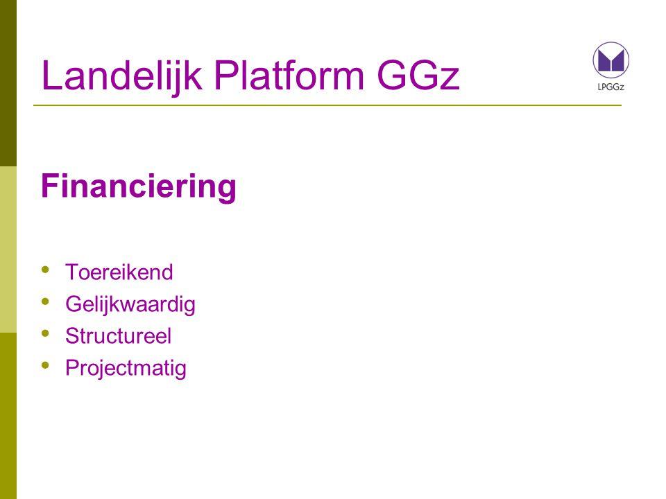 Landelijk Platform GGz Financiering Toereikend Gelijkwaardig Structureel Projectmatig
