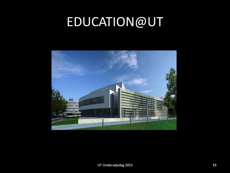 EDUCATION@UT UT Onderwijsdag 201119