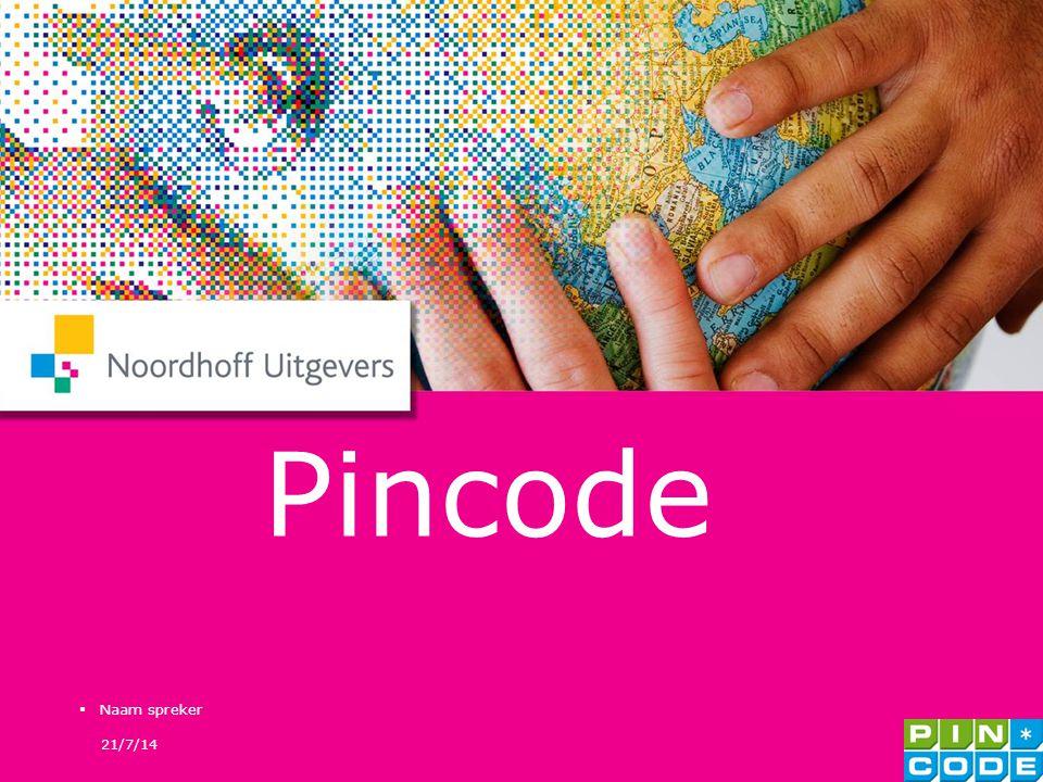 21/7/14  Naam spreker 1 Pincode