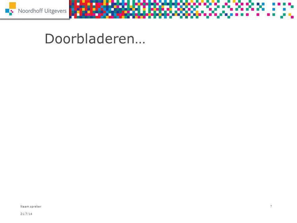 21/7/14 Naam spreker 7 Doorbladeren…