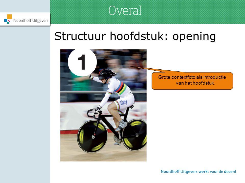 Structuur hoofdstuk: opening Grote contextfoto als introductie van het hoofdstuk.