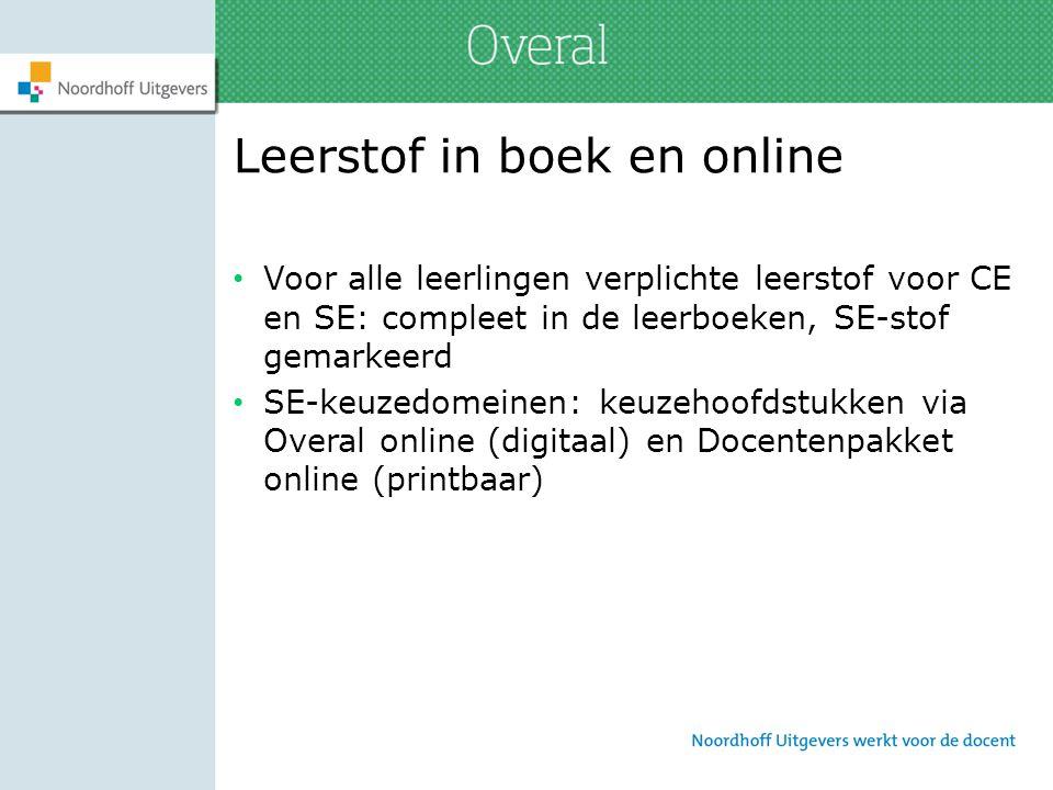 Leerstof in boek en online Voor alle leerlingen verplichte leerstof voor CE en SE: compleet in de leerboeken, SE-stof gemarkeerd SE-keuzedomeinen: keu