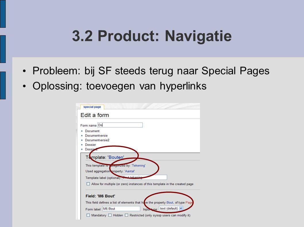 3.2 Product: Navigatie Probleem: bij SF steeds terug naar Special Pages Oplossing: toevoegen van hyperlinks