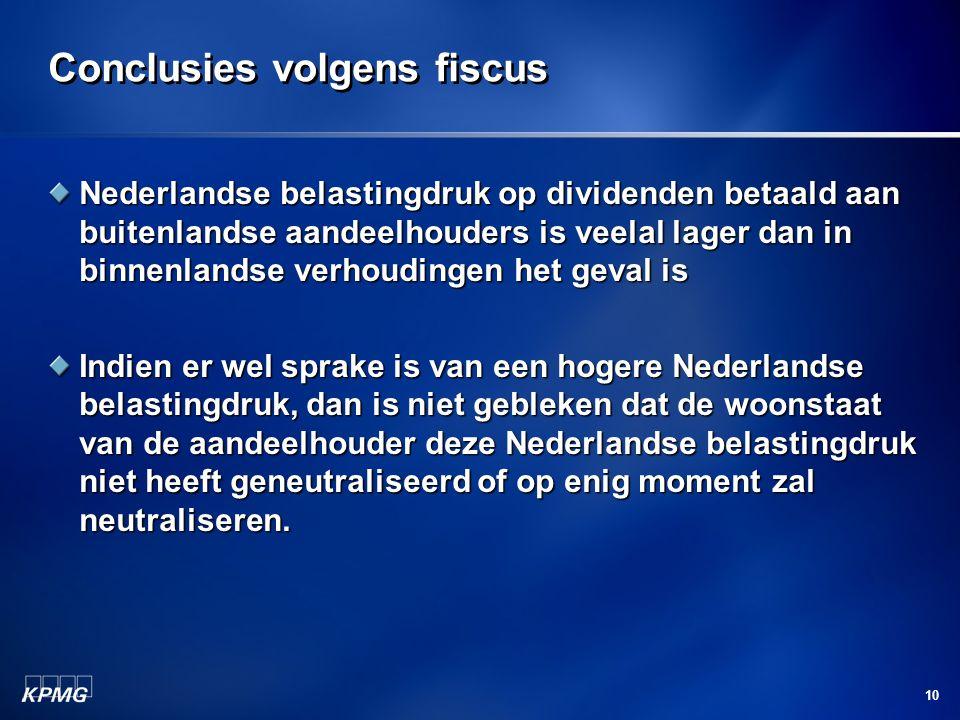 10 Conclusies volgens fiscus Nederlandse belastingdruk op dividenden betaald aan buitenlandse aandeelhouders is veelal lager dan in binnenlandse verho