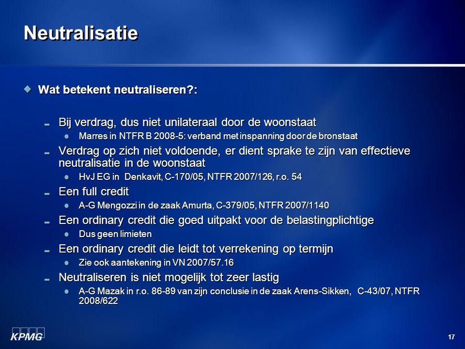17 Neutralisatie Wat betekent neutraliseren?: Bij verdrag, dus niet unilateraal door de woonstaat Marres in NTFR B 2008-5: verband met inspanning door