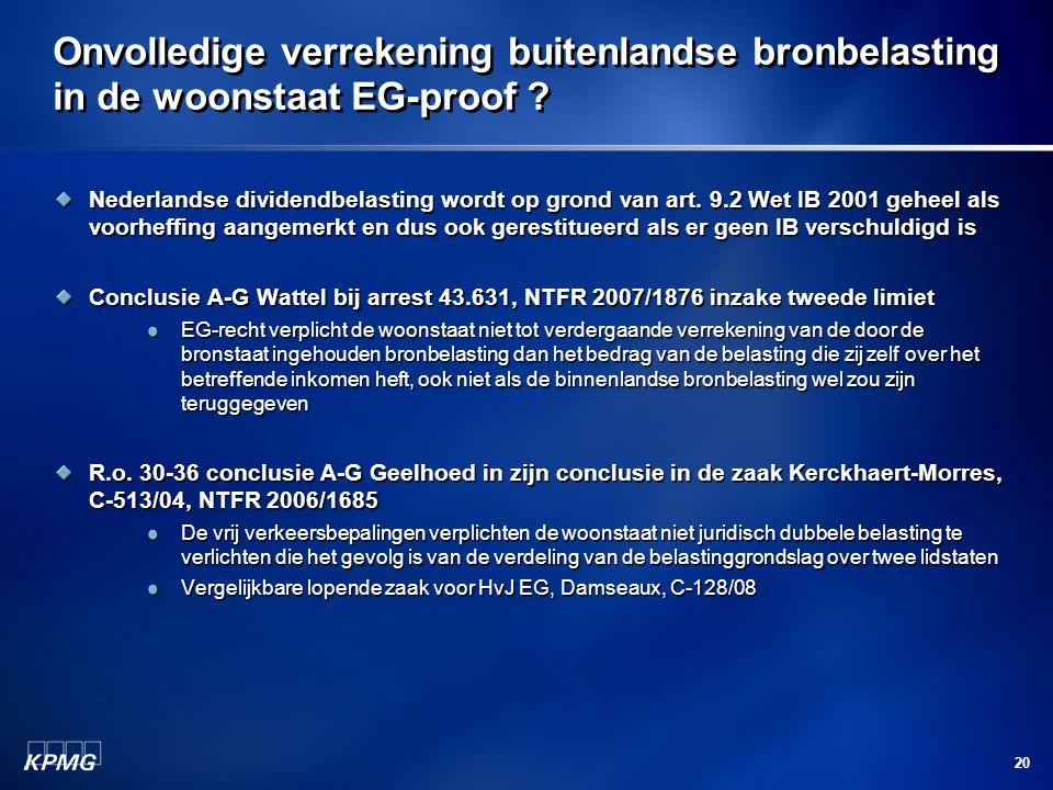 20 Onvolledige verrekening buitenlandse bronbelasting in de woonstaat EG-proof ? Nederlandse dividendbelasting wordt op grond van art. 9.2 Wet IB 2001