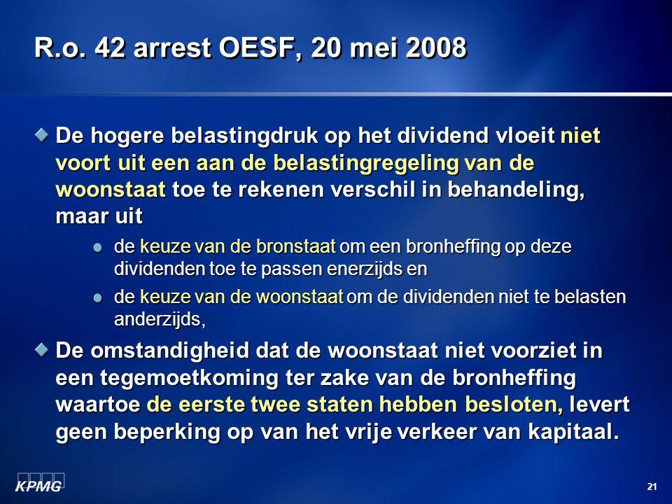 21 R.o. 42 arrest OESF, 20 mei 2008 De hogere belastingdruk op het dividend vloeit niet voort uit een aan de belastingregeling van de woonstaat toe te