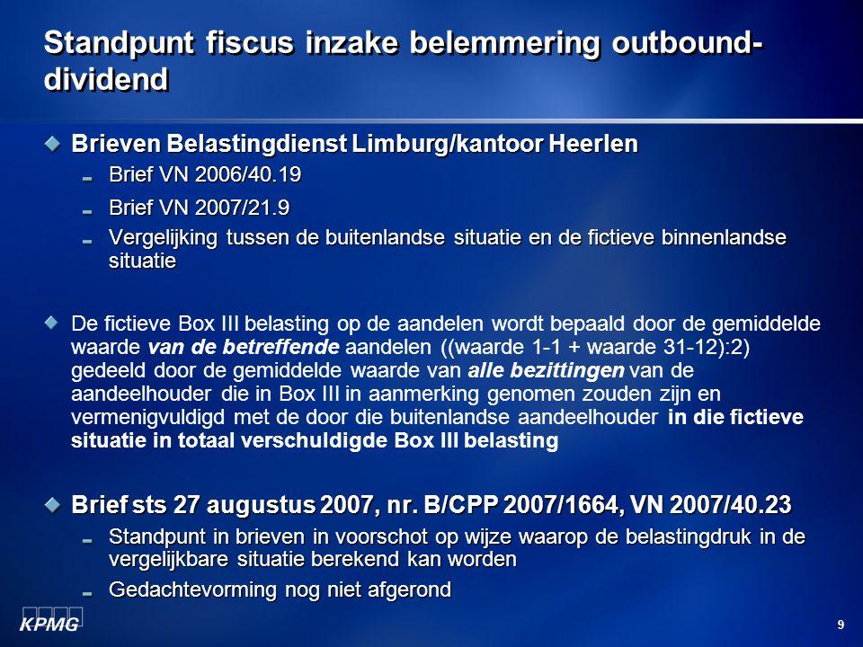 9 Standpunt fiscus inzake belemmering outbound- dividend Brieven Belastingdienst Limburg/kantoor Heerlen Brief VN 2006/40.19 Brief VN 2007/21.9 Vergel