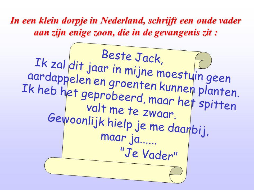 In een klein dorpje in Nederland, schrijft een oude vader aan zijn enige zoon, die in de gevangenis zit : B e s t e J a c k, I k z a l d i t j a a r i