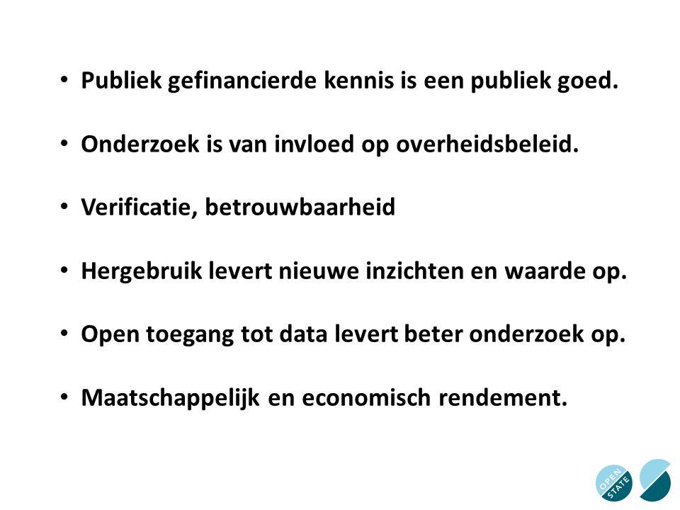 Publiek gefinancierde kennis is een publiek goed. Onderzoek is van invloed op overheidsbeleid. Verificatie, betrouwbaarheid Hergebruik levert nieuwe i