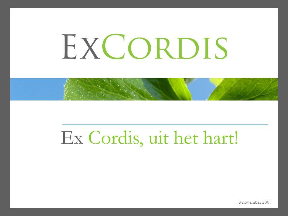 3 november 2007 Ex Cordis, uit het hart!
