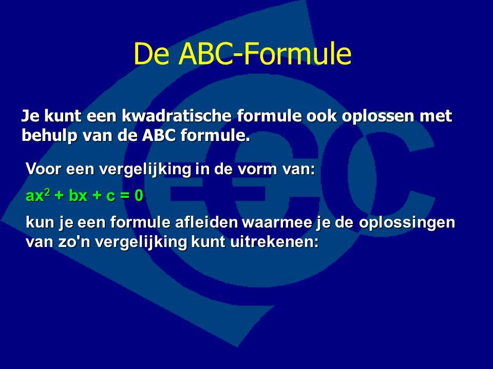 De ABC-Formule Je kunt een kwadratische formule ook oplossen met behulp van de ABC formule. Voor een vergelijking in de vorm van: ax 2 + bx + c = 0 ku