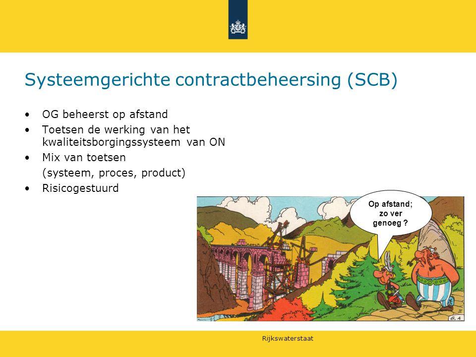 Rijkswaterstaat Systeemgerichte contractbeheersing (SCB) OG beheerst op afstand Toetsen de werking van het kwaliteitsborgingssysteem van ON Mix van to