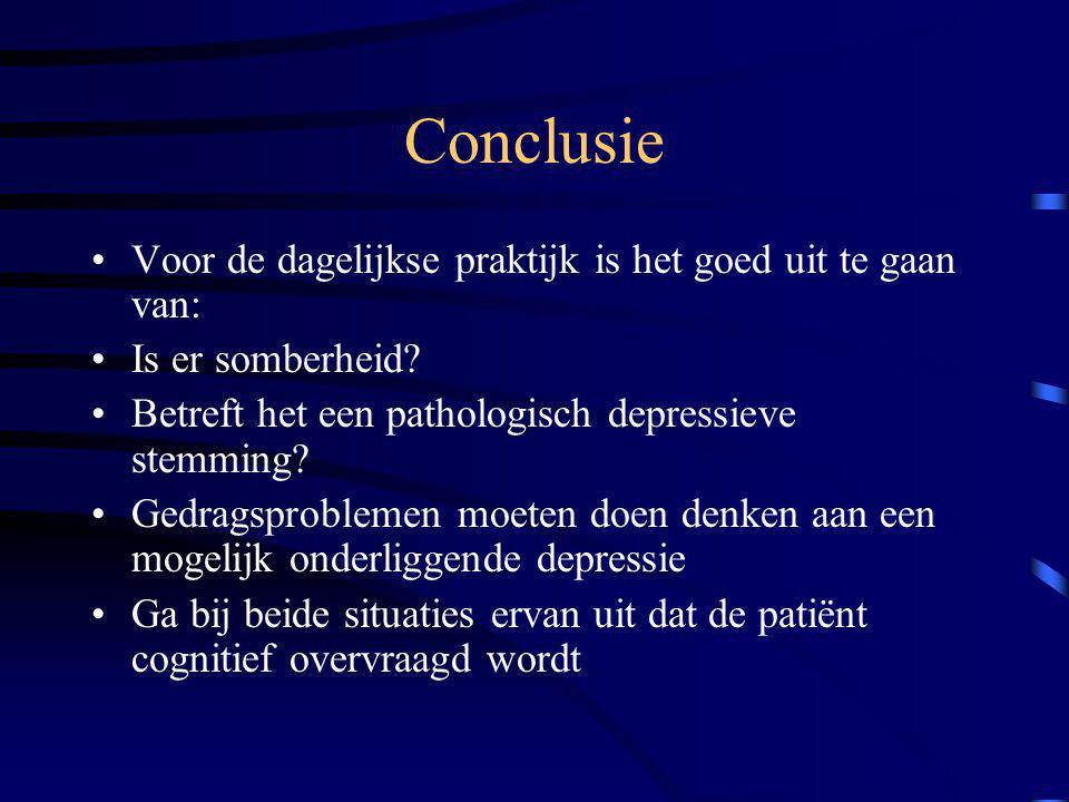 Conclusie Voor de dagelijkse praktijk is het goed uit te gaan van: Is er somberheid? Betreft het een pathologisch depressieve stemming? Gedragsproblem