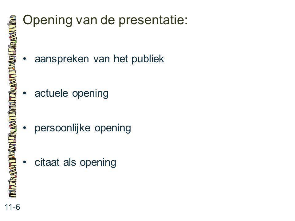 Opening van de presentatie: 11-6 aanspreken van het publiek actuele opening persoonlijke opening citaat als opening