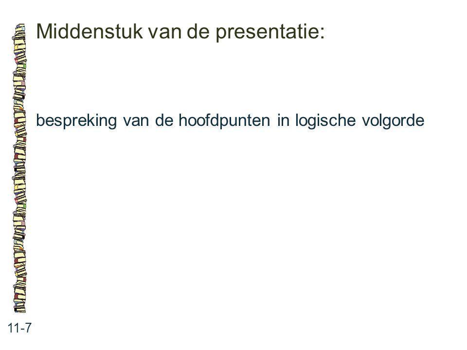 Middenstuk van de presentatie: 11-7 bespreking van de hoofdpunten in logische volgorde