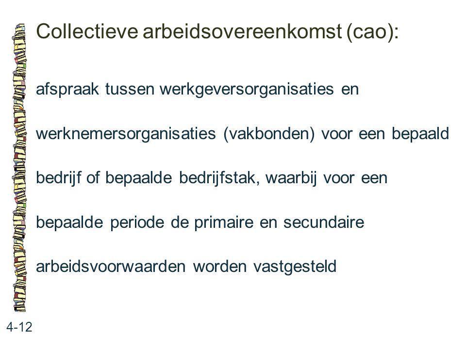 Collectieve arbeidsovereenkomst (cao): 4-12 afspraak tussen werkgeversorganisaties en werknemersorganisaties (vakbonden) voor een bepaald bedrijf of b