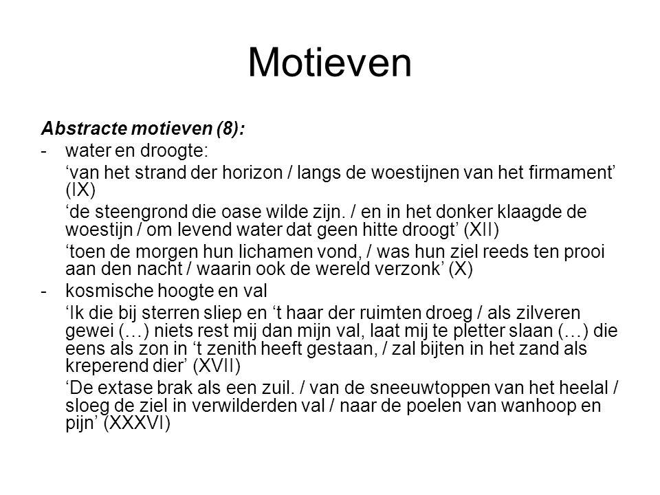 Motieven Abstracte motieven (8): -water en droogte: 'van het strand der horizon / langs de woestijnen van het firmament' (IX) 'de steengrond die oase