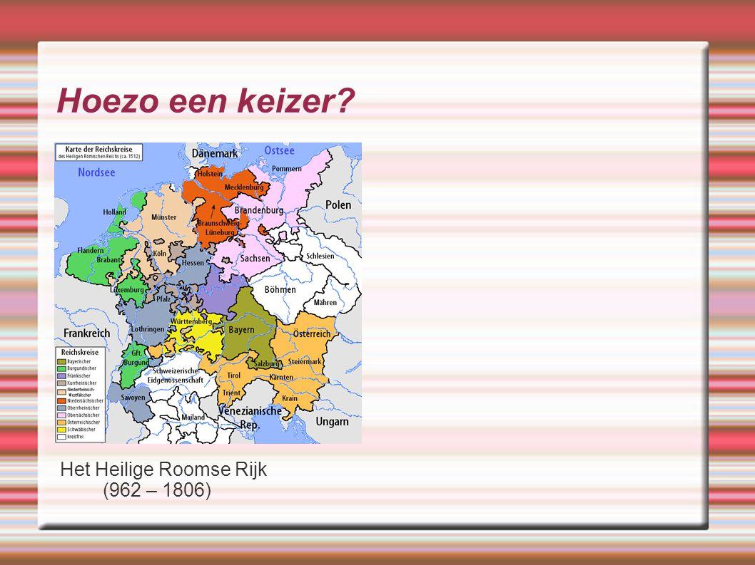 Hoezo een keizer? Het Heilige Roomse Rijk (962 – 1806)