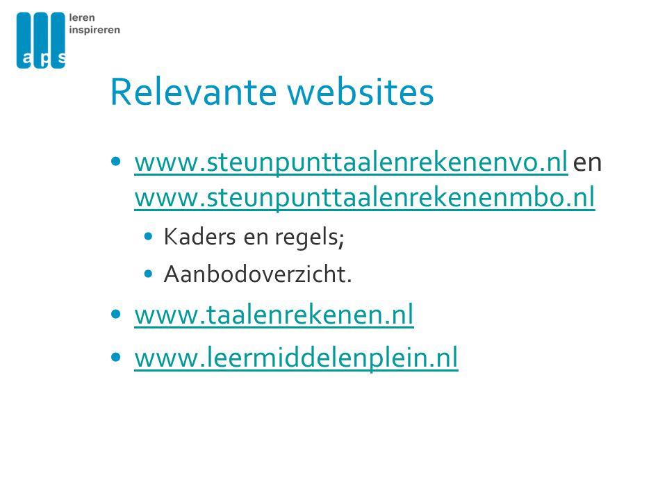 Relevante websites www.steunpunttaalenrekenenvo.nl en www.steunpunttaalenrekenenmbo.nlwww.steunpunttaalenrekenenvo.nl www.steunpunttaalenrekenenmbo.nl