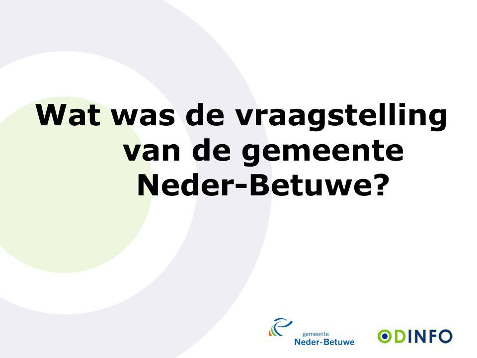 Wat was de vraagstelling van de gemeente Neder-Betuwe?