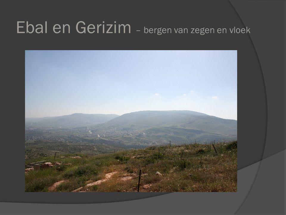 Wanneer nu de Heere, uw God, u gebracht zal hebben in het land, dat gij in bezit gaat nemen, dan zult gij de zegen uitspreken op de berg Gerizim en de vloek op de berg Ebal.