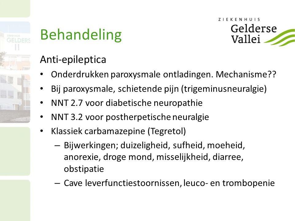 Behandeling Anti-epileptica Onderdrukken paroxysmale ontladingen. Mechanisme?? Bij paroxysmale, schietende pijn (trigeminusneuralgie) NNT 2.7 voor dia