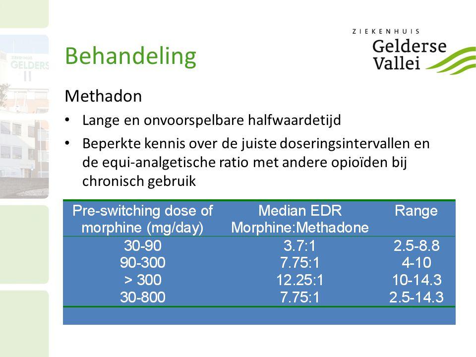 Behandeling Methadon Lange en onvoorspelbare halfwaardetijd Beperkte kennis over de juiste doseringsintervallen en de equi-analgetische ratio met ande