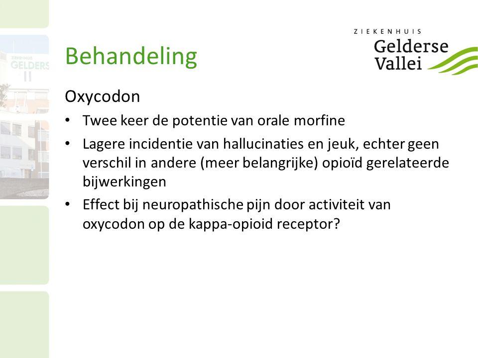 Behandeling Oxycodon Twee keer de potentie van orale morfine Lagere incidentie van hallucinaties en jeuk, echter geen verschil in andere (meer belangr