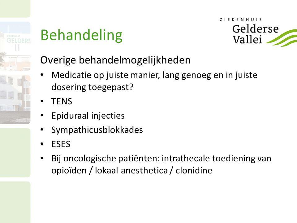 Behandeling Overige behandelmogelijkheden Medicatie op juiste manier, lang genoeg en in juiste dosering toegepast? TENS Epiduraal injecties Sympathicu