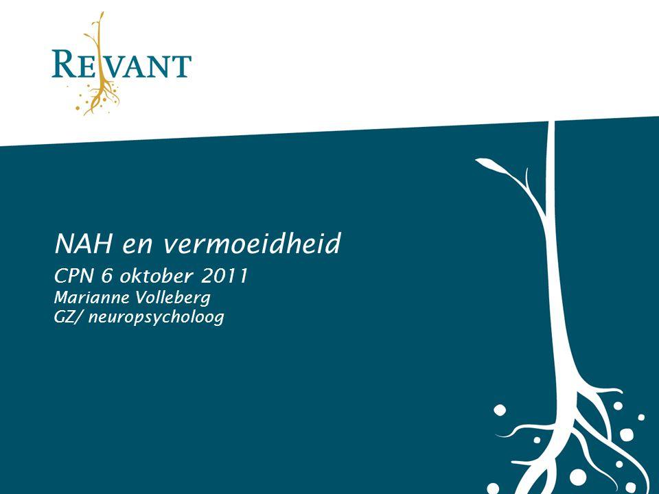 NAH en vermoeidheid CPN 6 oktober 2011 Marianne Volleberg GZ/ neuropsycholoog
