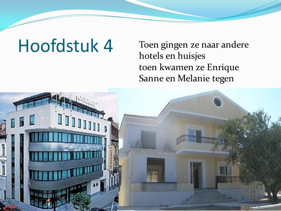 Hoofdstuk 5 Ze gaven hen een rondleiding Daarna gingen ze op zoek naar een heel mooi hotel