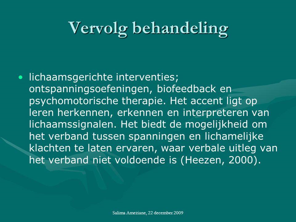 Vervolg behandeling lichaamsgerichte interventies; ontspanningsoefeningen, biofeedback en psychomotorische therapie.